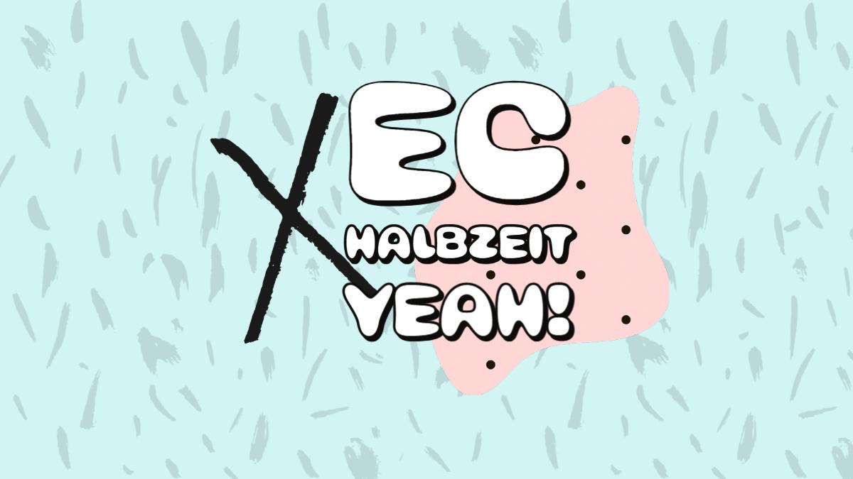 EC Halbzeit - YEAH!