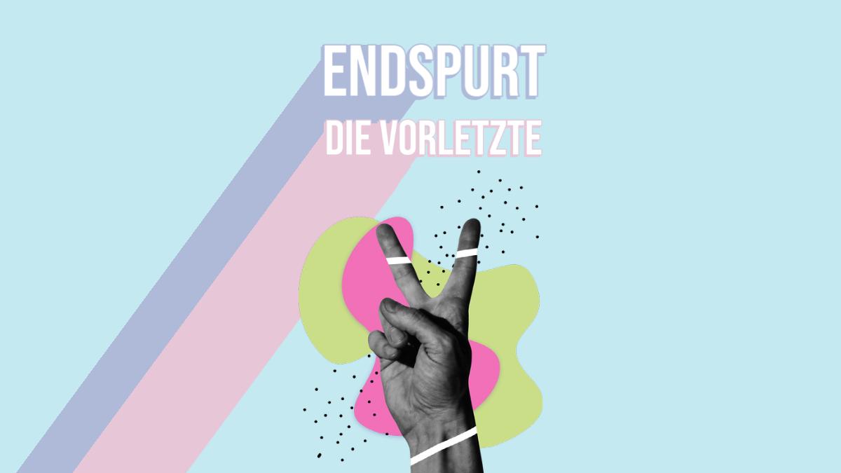 Endspurt - Die Vorletzte!